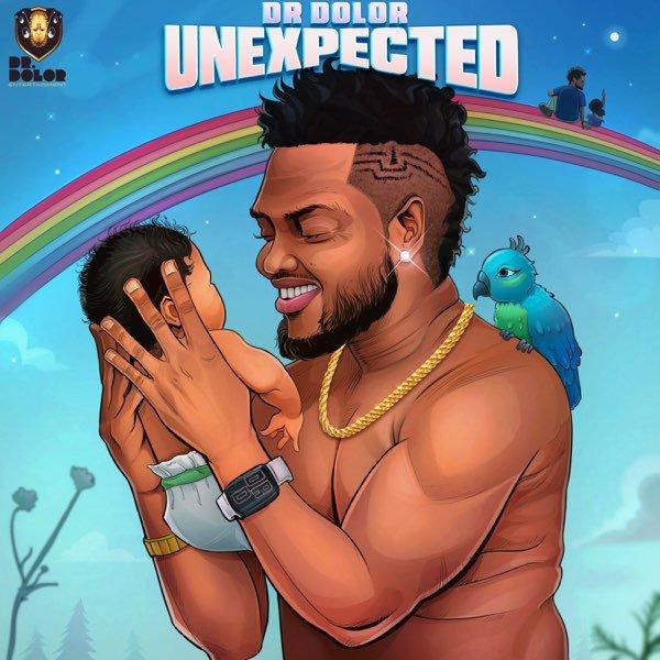 Dr Dolor Unexpected Album - #Nigeria: Music: Dr Dolor – Unexpected Album