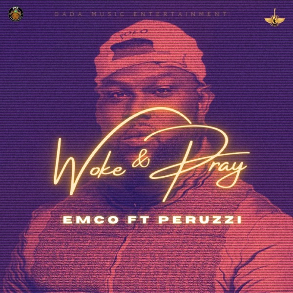 Emco Woke and Pray - #Nigeria: Music: Emco ft. Perruzi – Woke & Pray