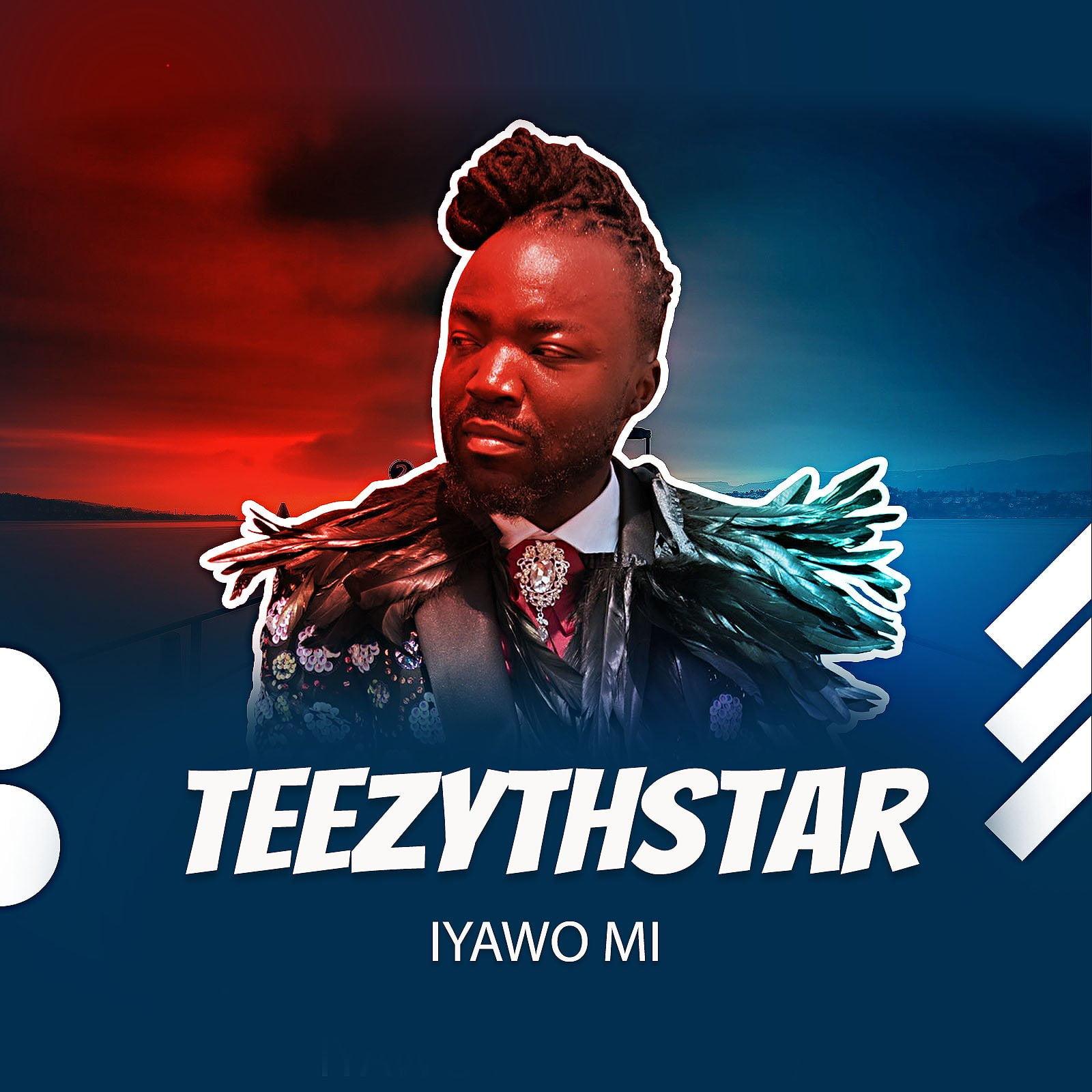 Iyawo - #Nigeria: Music: Teezythstar - Iyawo mi