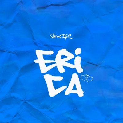 Slimcase Erica - #Nigeria: Music: Slimcase – Erica (prod. Magic Boi)