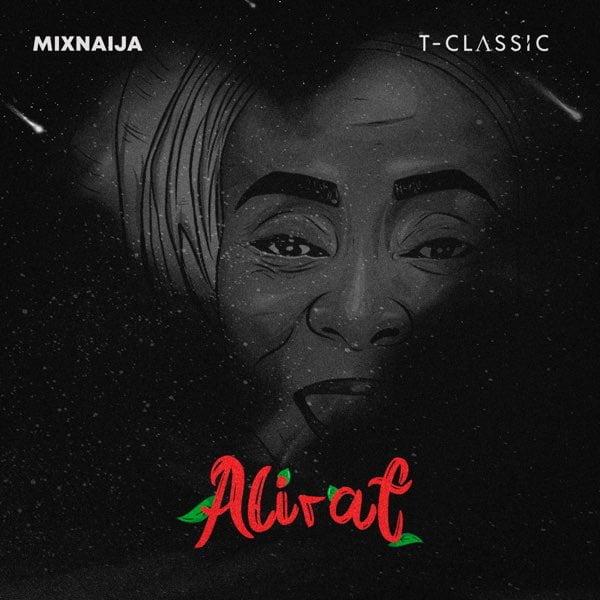 T Classic Alirat EP - #Nigeria: Music: T-Classic – Alirat EP