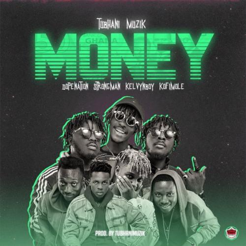 TubhaniMuzik   Money Ft Dopenation Strongman Kelvyn Boy Kofi Mole  Naijaremix - #Ghana: Music: TubhaniMuzik – Money Ft. Dopenation, Strongman, Kelvyn Boy, Kofi Mole