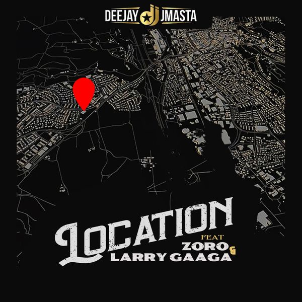 Deejay J Masta Location - #Nigeria: Music: Deejay J Masta Ft. Zoro & Larry Gaaga – Location