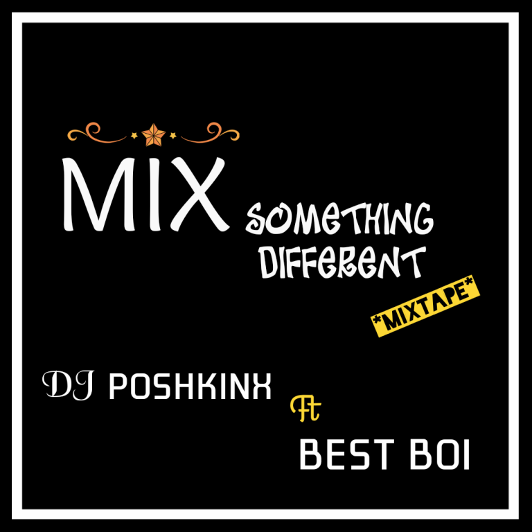 FlyerMaker 08102020 193333 768x768 1 - Mixtape: DJ Poshkinx ft Best Boi – Mix Something Different