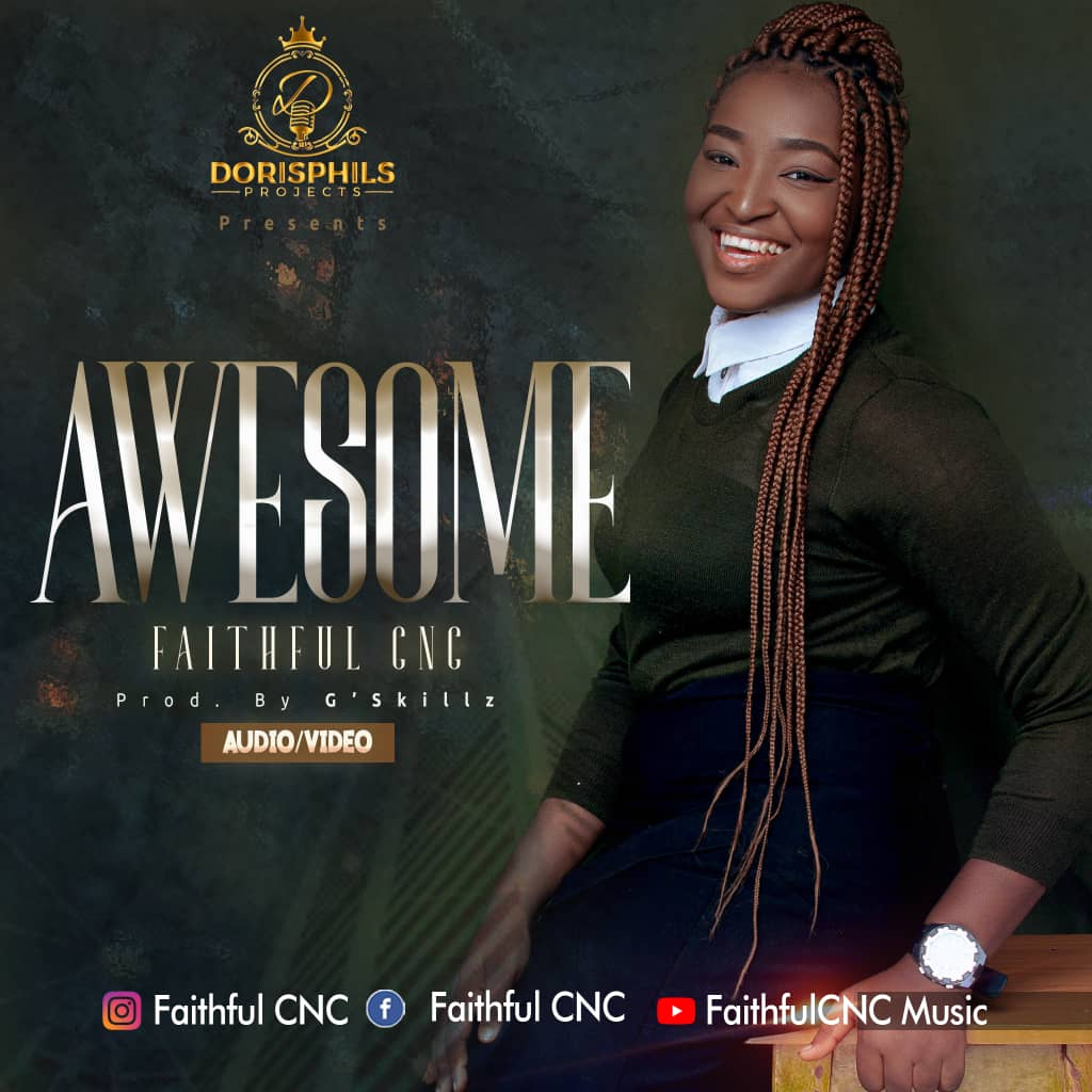 IMG 20201008 WA0062 - #Nigeria: Music: FaithfulCNC - Awesome ( Prod By G'Skillz )