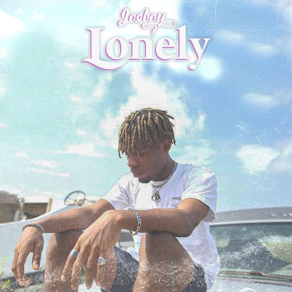 Joeboy Lonely - #Nigeria: Music: Joeboy – Lonely