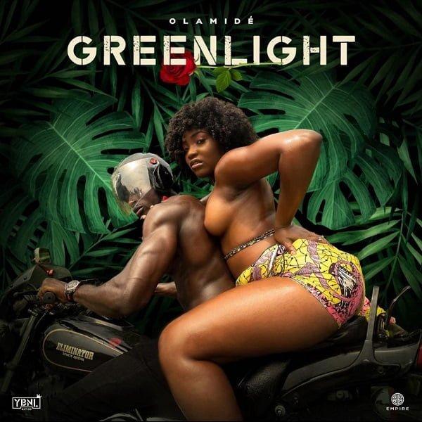 Olamide Greenlight - #Nigeria: Music: Olamide – Greenlight