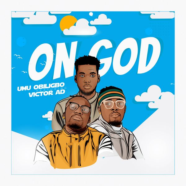 Umu Obiligbo On God - #Nigeria: Music: Umu Obiligbo ft. Victor AD – On God