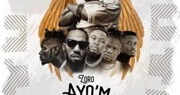 AyoM artwork 351x185 - #Nigeria: Music: Zoro – Ayo'M ft. Phyno, Mr Eazi, Chike, Umu Obiligbo