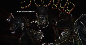 JO 351x185 - #Nigeria: Music: DJ Consequence ft Barry Jhay, Frescool x Jason – JO!!! (Dance)